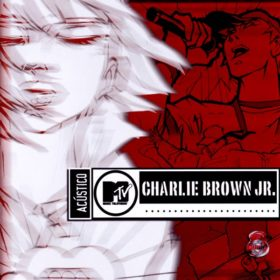 Charlie Brown Jr – Acústico MTV (2003)