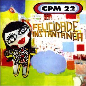 CPM 22 – Felicidade Instantânea (2005)
