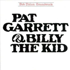 Bob Dylan – Pat Garrett & Billy the Kid (1973)