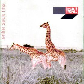 Ira! – Entre Seus Rins (2001)