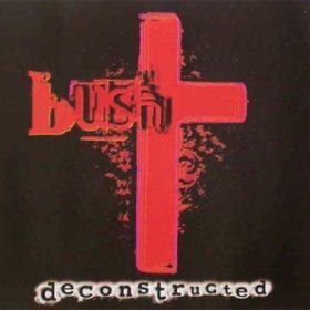 Bush – Deconstructed (1997)