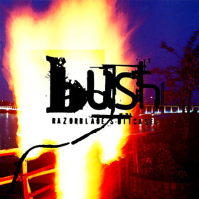 Bush – Razorblade Suitcase (1996)