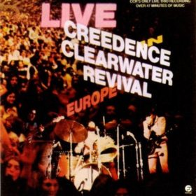 Creedence Clearwater Revival – Live in Europe (1973)