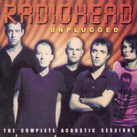 Radiohead – Unplugged (1996)