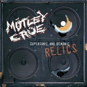 Mötley Crüe – Supersonic and Demonic Relics (1999)