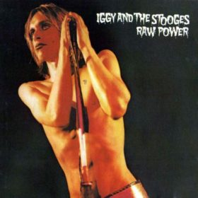 The Stooges – Raw Power (1973)