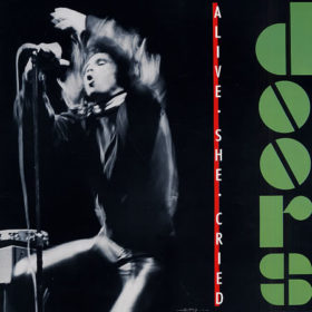 The Doors – Alive, She Cried (1983)