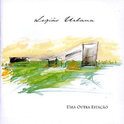 Legião Urbana – Uma Outra Estação (1997)