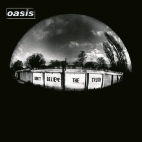 Oasis – Don't Believe the Truth (2005)
