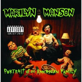 Marilyn Manson – Portrait of an American Family (1994)