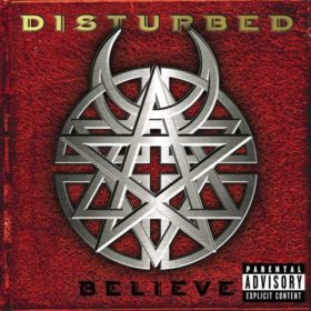 Disturbed – Believe (2002)