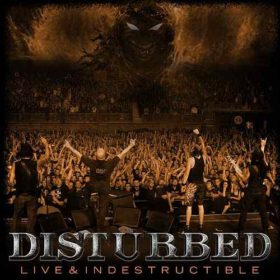 Disturbed – Live & Indestructible (2008)