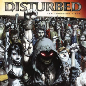 Disturbed – Ten Thousand Fists (2005)