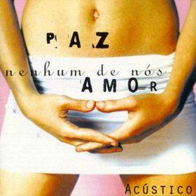 Nenhum de Nós – Paz e Amor Acústico (2009)