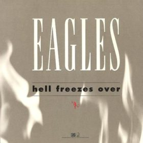 Eagles – Hell Freezes Over (1994)
