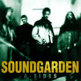 Soundgarden – A-Sides (1997)