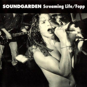 Soundgarden – Screaming Life/Fopp (1990)