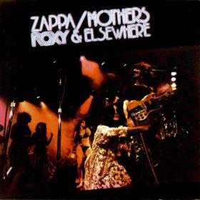 Frank Zappa – Roxy & Elsewhere (1974)