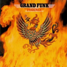 Grand Funk Railroad – Phoenix (1972)