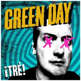Green Day – ¡Tré! (2012)