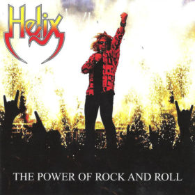 Helix – The Power of Rock and Roll (2007)