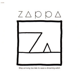 Frank Zappa – Ship Arriving Too Late to Save a Drowning Witch (1982)