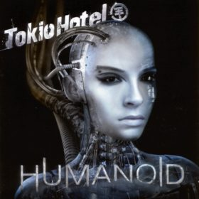 Tokio Hotel – Humanoid (2009)