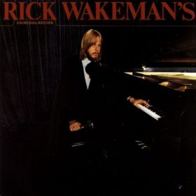 Rick Wakeman – Criminal Record (1977)