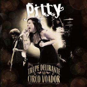 Pitty – A Trupe Delirante no Circo Voador (2011)