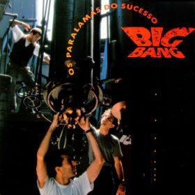 Os Paralamas do Sucesso – Big Bang (1989)