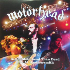 Motörhead – Better Motorhead Than Dead (2007)