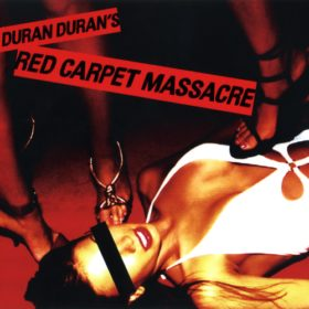 Duran Duran – Red Carpet Massacre (2007)