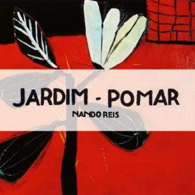 Nando Reis – Jardim – Pomar (2016)