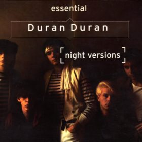 Duran Duran – Night Versions: The Essential Duran Duran (1998)