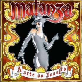 Matanza – A Arte do Insulto (2006)