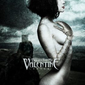 Bullet For My Valentine – Fever (2010)