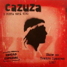 Cazuza – O Poeta Está Vivo, Show no Teatro Ipanema, 1987 (2007)