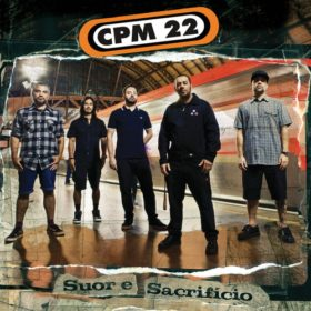 CPM 22 – Suor e Sacrifício (2017)