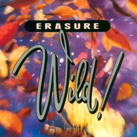 Erasure – Wild! (1989)