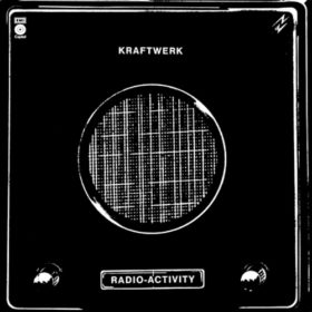 Kraftwerk – Radio-Activity (1975)