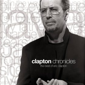 Eric Clapton – Clapton Chronicles: The Best of Eric Clapton (1999)