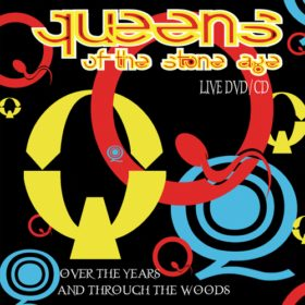 Queens of the Stone Age – Over The Years And Through The Woods (2005)