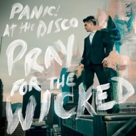 Panic! at the Disco – Pray for the Wicked (2018)