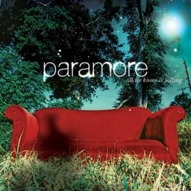 Paramore – All We Know Is Falling (2005)