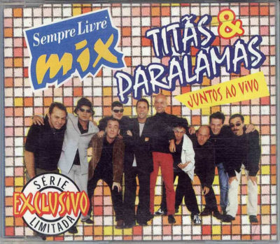 Download Os Paralamas do Sucesso - Sempre Livre Mix: Titãs & Paralamas Juntos Ao Vivo (1999) - Rock Download