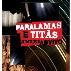 Os Paralamas do Sucesso – Paralamas e Titãs Juntos e Ao Vivo (2008)