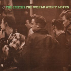 The Smiths – The World Won't Listen (1987)