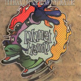Planet Hemp – Hemp New Year (1996)