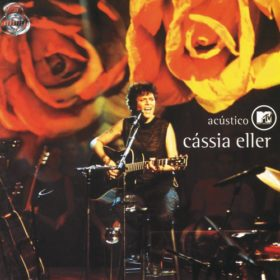 Cássia Eller – Acústico MTV (2001)