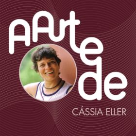 Cássia Eller – A Arte de Cássia Eller (2004)